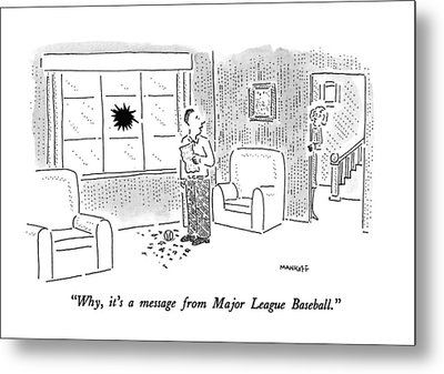 Why, It's A Message From Major League Baseball Metal Print by Robert Mankoff