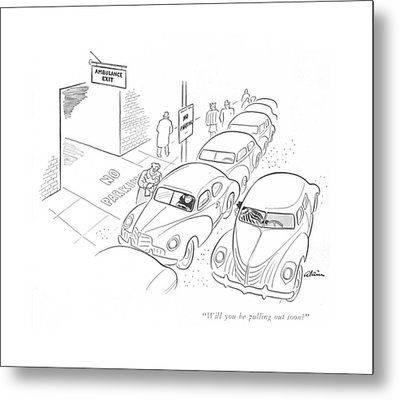 Will You Be Pulling Out Soon? Metal Print by  Alain