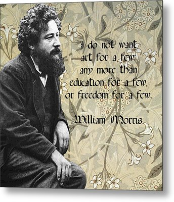 William Morris About The Accessibility Of Art Metal Print