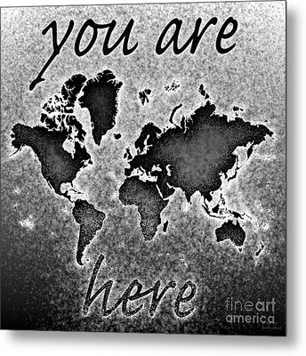 World Map You Are Here Novo In Black And White Metal Print by Eleven Corners