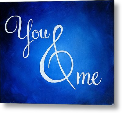 You And Me Metal Print by Michelle Eshleman
