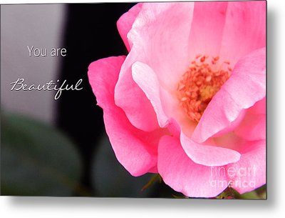You Are Beautiful Metal Print by Andrea Anderegg