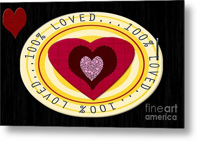 You Are Loved Metal Print by Tina M Wenger