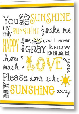 You Are My Sunshine Poster Metal Print by Jaime Friedman