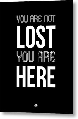 You Are Not Lost Poster Black Metal Print