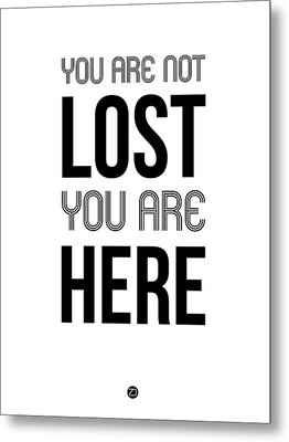 You Are Not Lost Poster White Metal Print