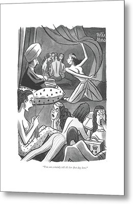 You Can Certainly Tell It's Her ?rst Day Here Metal Print by Peter Arno