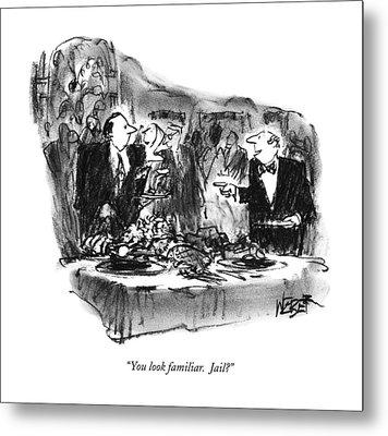 You Look Familiar.  Jail? Metal Print by Robert Weber