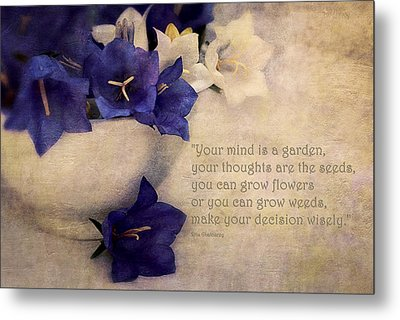 Your Mind Is A Garden... Metal Print by Maria Angelica Maira