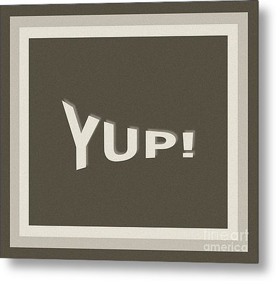 Metal Print featuring the photograph Yup Greyscale by Joseph Baril