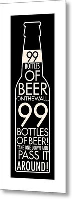 99 Bottles Of Beer Metal Print by Geoff Strehlow