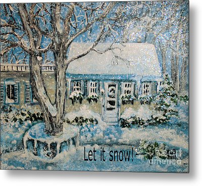 Let It Snow Metal Print by Rita Brown