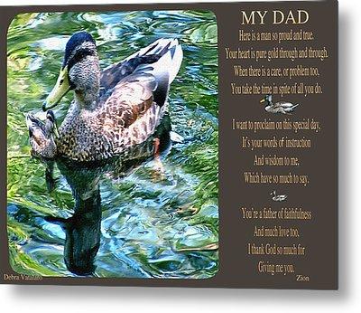 My Dad Metal Print by Debra     Vatalaro