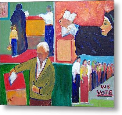 We Vote Metal Print by Patricia Taylor