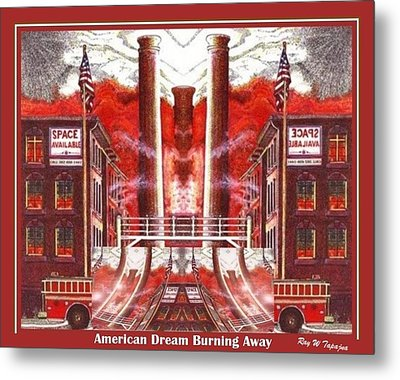 American Dream Burning Away Metal Print by Ray Tapajna