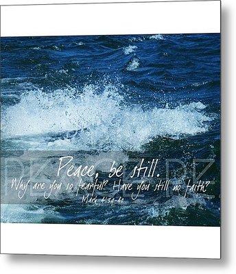 and He Awoke And Rebuked The Wind And Metal Print by Traci Beeson