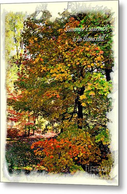 Autumn's Warmth Inspiration Quote Metal Print by Joan  Minchak