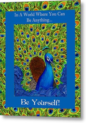 Be Yourself Metal Print by The Art With A Heart By Charlotte Phillips
