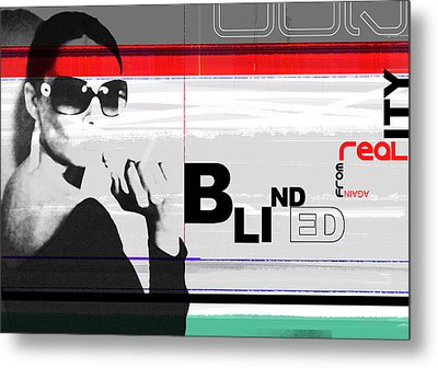 Blinded By Realty Metal Print by Naxart Studio