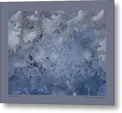 Metal Print featuring the photograph Blue Crystals by Patricia Overmoyer