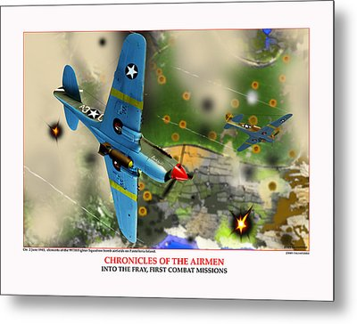 Chronicles Of The Airmen Into The Fray Metal Print by Jerry Taliaferro