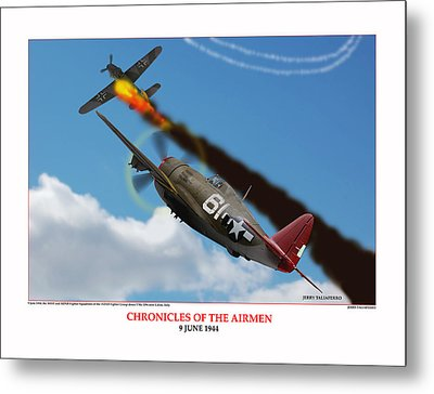 Chronicles Of The Airmen Nine June Metal Print by Jerry Taliaferro