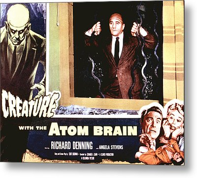 Creature With The Atom Brain, The Metal Print by Everett
