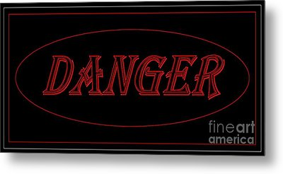 Danger Metal Print by Dale   Ford