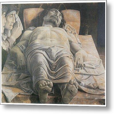 Dead Christ Metal Print by Andrea Mantegna