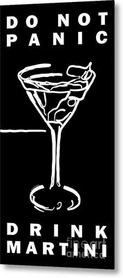 Do Not Panic - Drink Martini - Black Metal Print by Wingsdomain Art and Photography