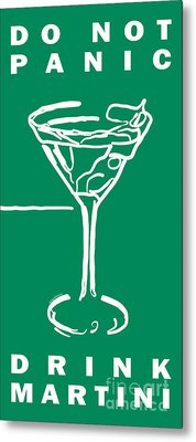 Do Not Panic - Drink Martini - Green Metal Print by Wingsdomain Art and Photography