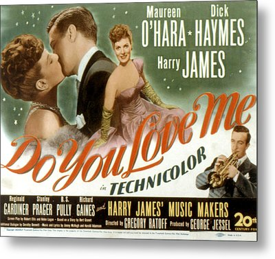 Do You Love Me, Maureen Ohara, Dick Metal Print by Everett