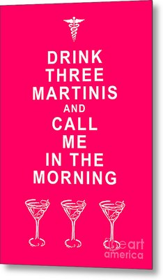 Drink Three Martinis And Call Me In The Morning - Pink Metal Print by Wingsdomain Art and Photography