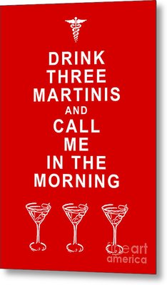 Drink Three Martinis And Call Me In The Morning - Red Metal Print by Wingsdomain Art and Photography