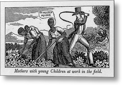 During Work Slave Mothers Had To Leave Metal Print by Everett