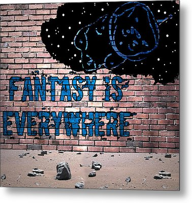 Fantasy Is Everywhere Graffiti Metal Print by Jera Sky