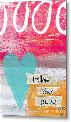Follow Your Bliss Metal Print by Linda Woods