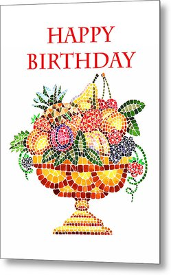 Happy Birthday Card Fruit Vase Mosaic Metal Print by Irina Sztukowski