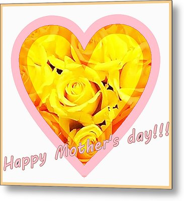 Happy Mother S Day Metal Print by Ingrid Stiehler