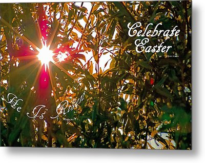 He Is Risen Easter Greeting Metal Print by DigiArt Diaries by Vicky B Fuller