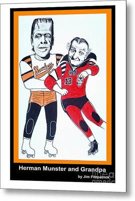 Herman And Grandpa Munster Playing Roller Derby Metal Print by Jim Fitzpatrick