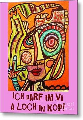 Hole In My Head - Yiddish Metal Print by Sandra Silberzweig