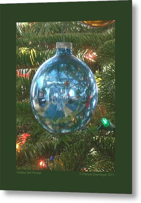 Metal Print featuring the photograph Holiday Self Portrait by Patricia Overmoyer