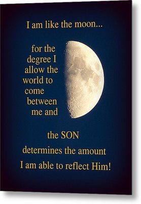 I Am Like The Moon Metal Print by Cindy Wright