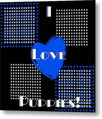 I Love Puppies Metal Print by Andee Design