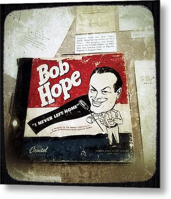 i Never Left Home By Bob Hope: His Metal Print by Natasha Marco