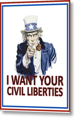 I Want Your Civil Liberties Metal Print by Matt Greganti