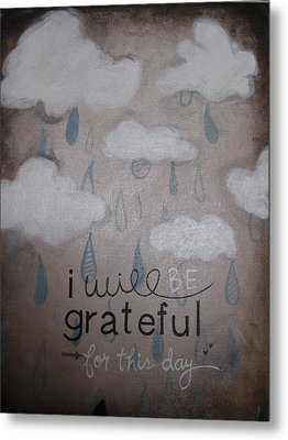 I Will Be Grateful Metal Print by Salwa  Najm