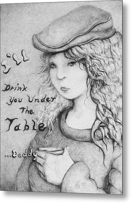 I'll Drink You Under The Table Daddy Metal Print by Louis Gleason