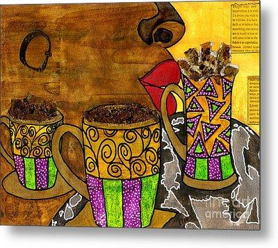 I'll Take Three Cups Of Java Please Metal Print by Angela L Walker